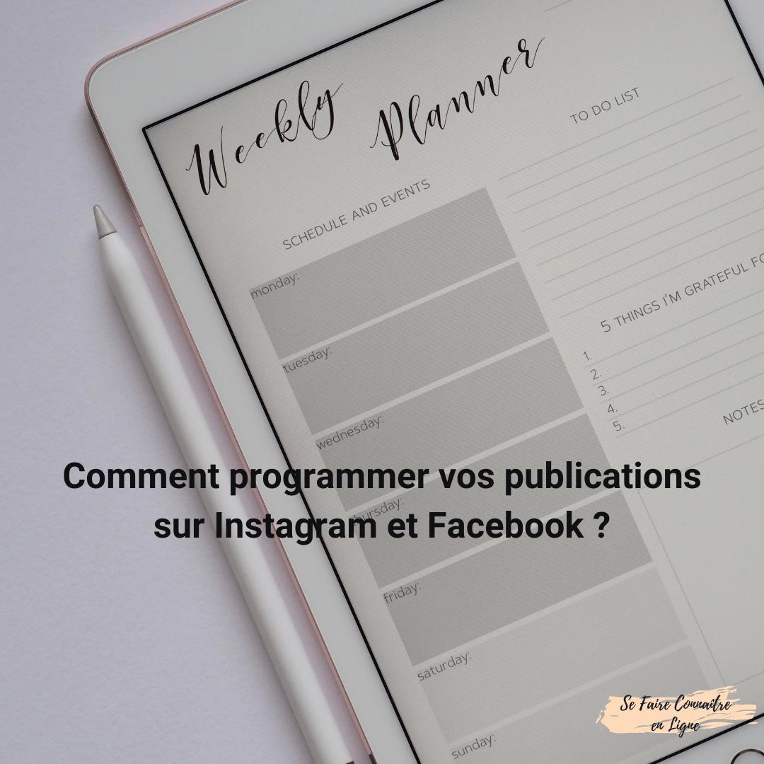 Comment programmer vos publications sur Instagram et Facebook