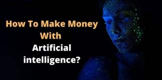 How To Make Money With Artificial intelligence?