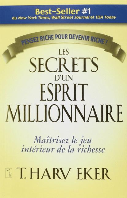 Les Secrets D'un Esprit Millionnaire  Se Former Pour