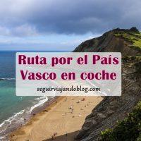 Ruta por el País Vasco en coche: Vizcaya y Guipúzcoa