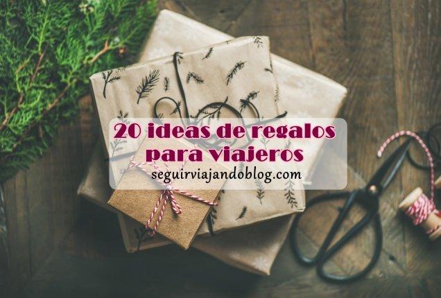 20 ideas de regalos - Seguir Viajando