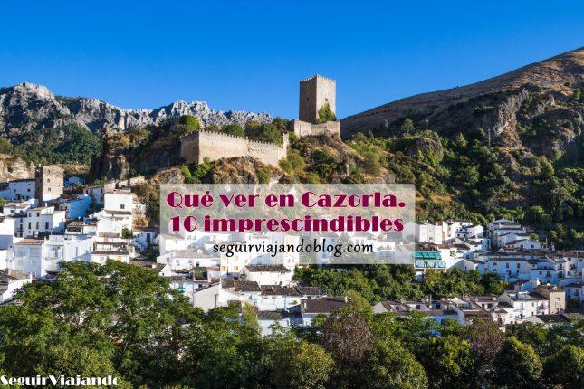 Qué ver en Cazorla - Seguir Viajando