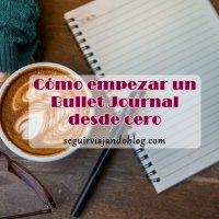 Cómo empezar un Bullet Journal desde cero