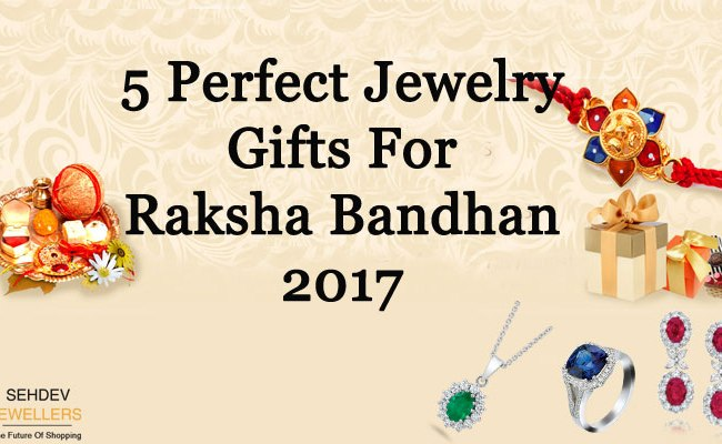 5 Perfect Jewelry Gifts For Raksha Bandhan 2017 Sehdev