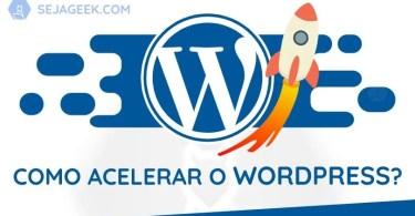 acelerarwordpressdicasejageek