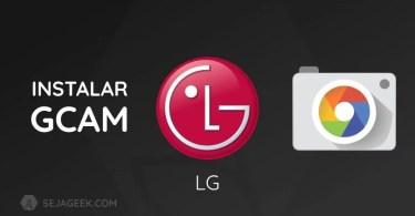 Como instalar a Google Camera no LG