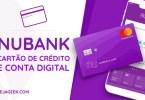 Nubank Cartão de Crédito e Conta Digital Grátis
