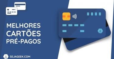 Os melhores Cartões de Crédito Pré Pago