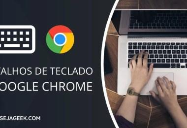 Atalhos de teclado para o Google Chrome