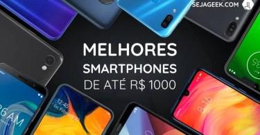 Melhores Smartphones até 1000 Reais