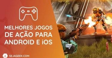 Melhores jogos de Ação para Android e iOS