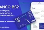 Banco BS2 Conta Digital Grátis e Investimentos