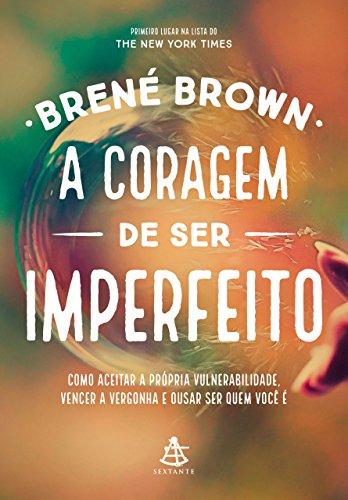 coragem-ser-imperfeito 5 livros de autoajuda que vale a pena ler (minhas indicações)
