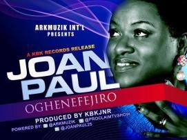 Oghenefejiro - Joan Paul - Prod. By Kbk Jnr
