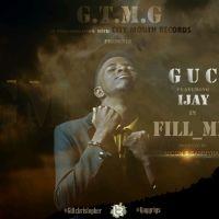 #SelahMusic: G.U.C | Fill Me | Feat. Ijay