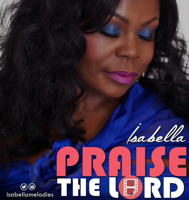 Isabella - Praise The Lord