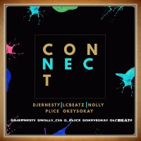 #SelahMusic: DJ Ernesty | Connect | Feat. Lcbeatz, Nolly, Plice & Okey Sokay
