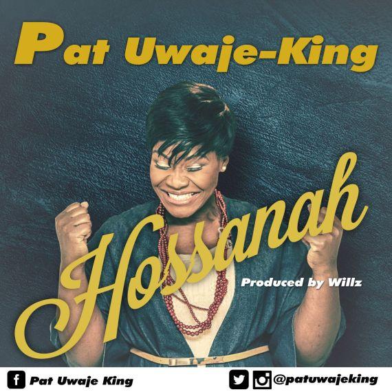 Pat Uwaje-King, Hossanah, music