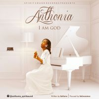 #SelahFresh: Anthonia | I  Am God [@anthonia_spiritsound]