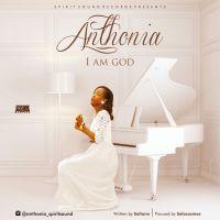 #SelahFresh: Anthonia | I  Am God [@anthonia_spiritsound]