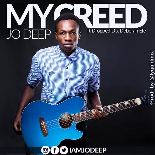 Jo Deep, My Creed