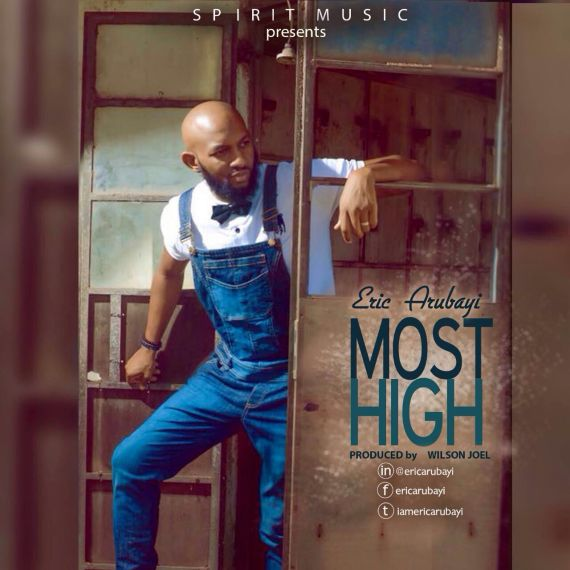 Eric Arubayi - Most High