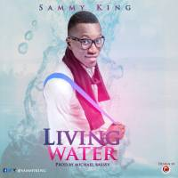 #SelahMusic: Sammy King | Living Water  [@sammykingk4j]