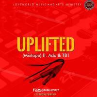#SelahFresh: DJ BlueSkyz | Uplifted (Mixtape) | Feat. Ada & TB1 | @DJ_BlueSkyz