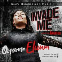#SelahFresh: Onome Eluwa | Invade Me  [@onomeeluwa]