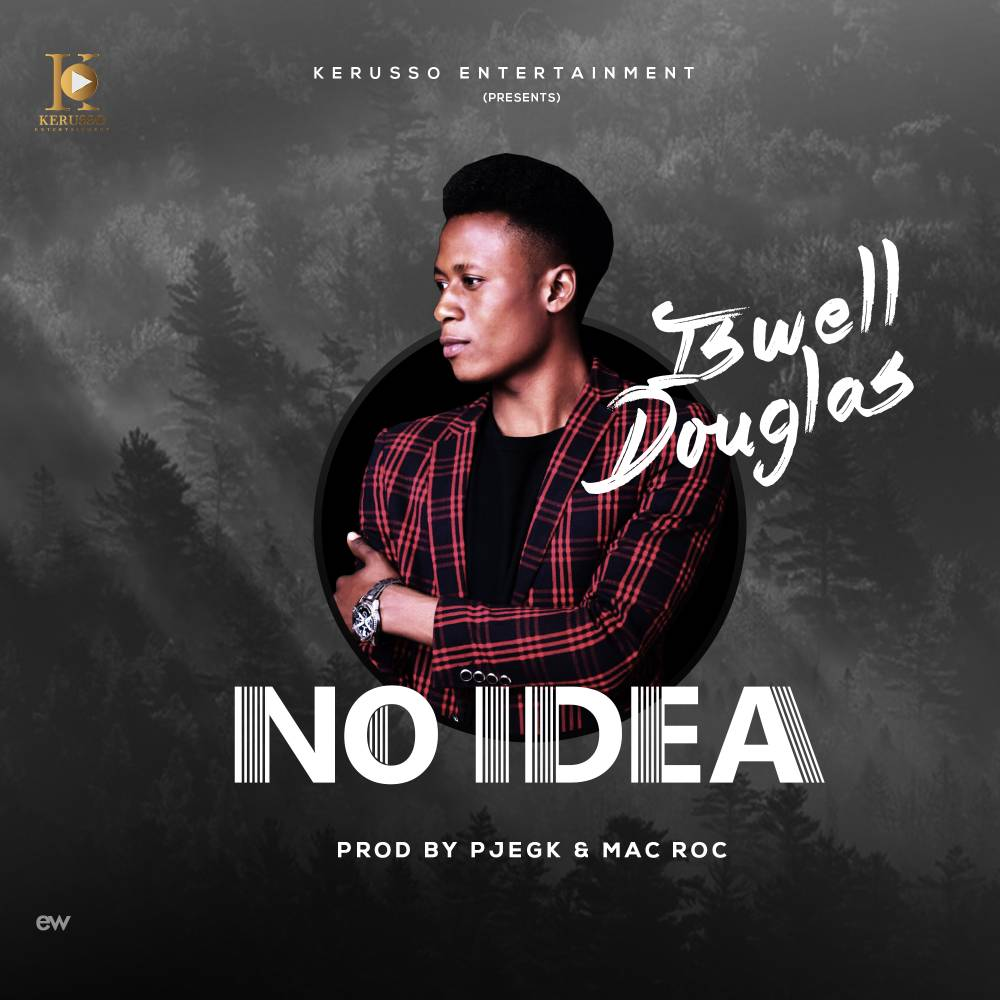 #SelahFresh: Iswell Douglas | No Idea [@iswell_douglas]