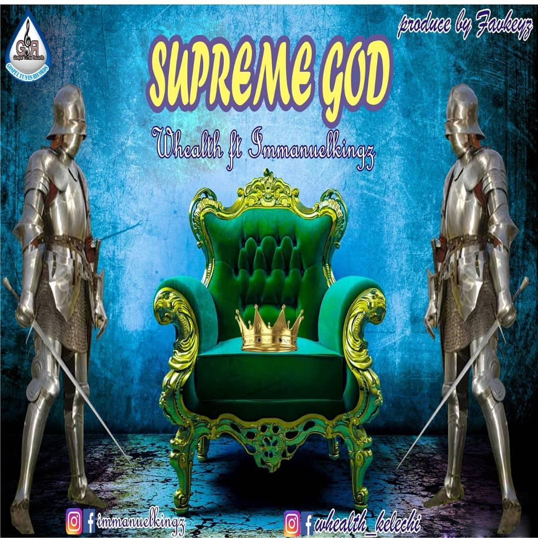 #SelahFresh: Whealth | Supreme God | Feat. Immanuelkingz  [@immanuelkingz]