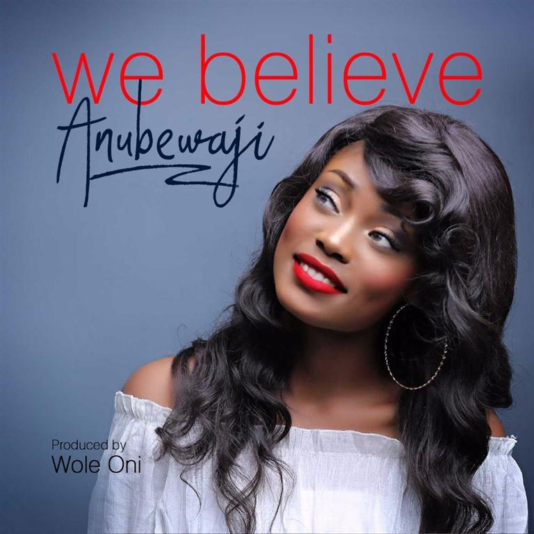#SelahMusic: AnuBewaji | We Believe | Prod. By Wole Oni [@anubewaji_sings]