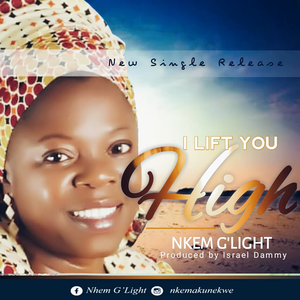 #SelahMusic: Nkem G'Light | I Lift You High [@EeZeeConceptz]