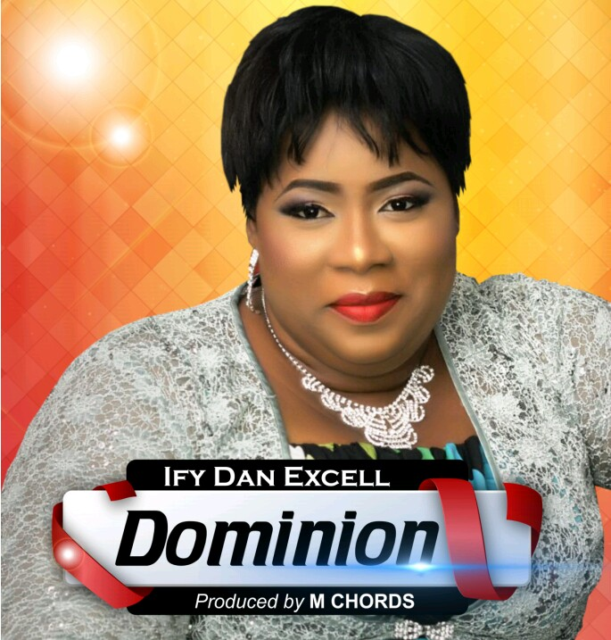 #SelahMusic: Ify Dan Excell | Dominion [@ifydanexcell]