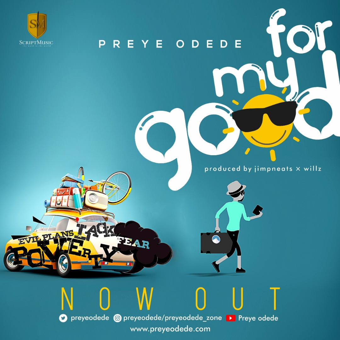 #SelahMusic: Preye Odede | For My Good [@preyeodede]