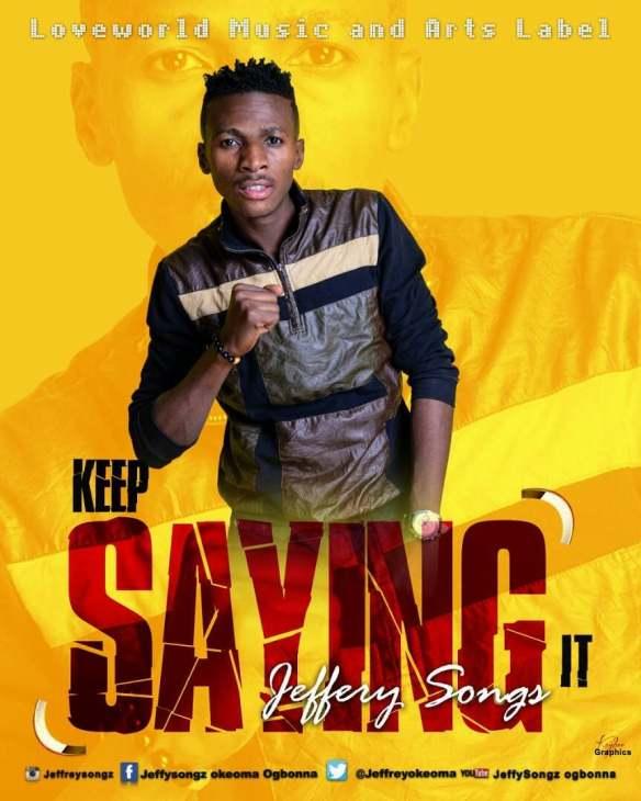 Download Music: Jeffery Songz | Keep Saying It [@jeffreyogbonna]