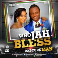 #SelahMusic: Raptureman | Who Jah Bless [@iamRaptureman]