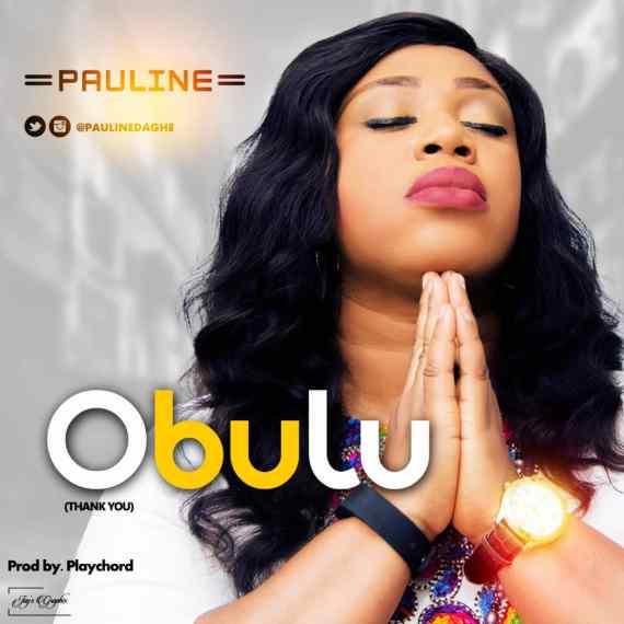 Download Music: Music: Pauline   Obulu (Thank You)   @paulinedaghe