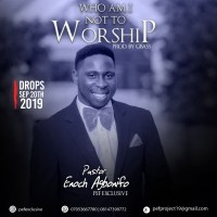"Pastor Enoch Releases ""Who Am I Not To Worship"" EP 