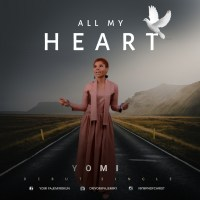 #SelahMusic: Yomi | All My Heart [@OriyomiFajemir1]