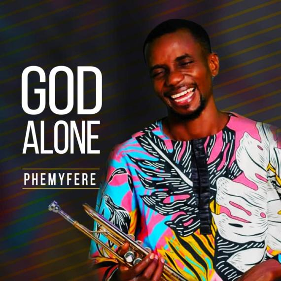 Phemyferee | God Alone