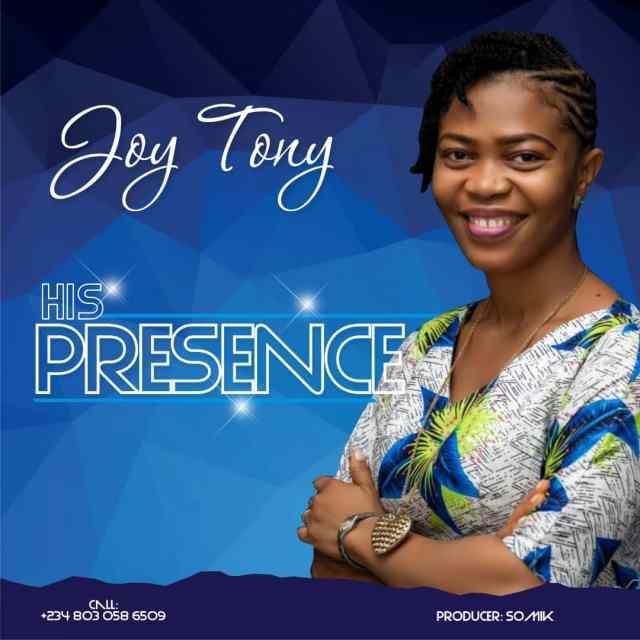 Joy Tony | His Presence