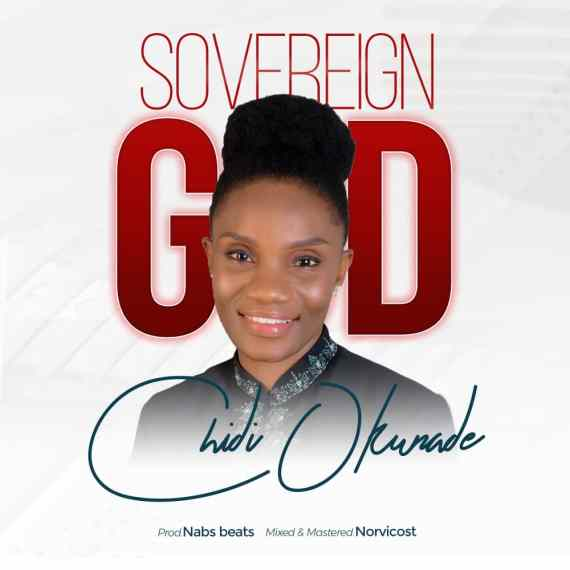 Chidi Okunade | Sovereign God