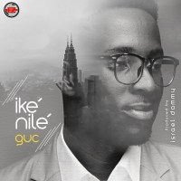 #SelahMusic: GUC | Ike Nilé [@ministerguc]