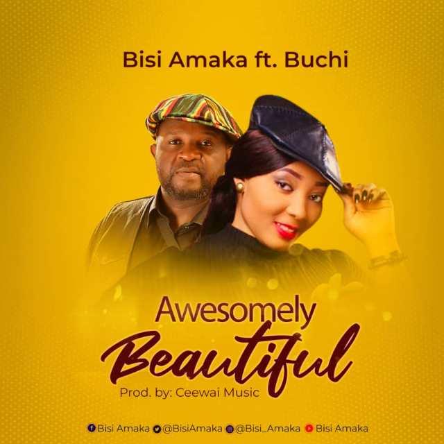 Bisi Amaka | Awesomely Beautiful | Feat. Buchi