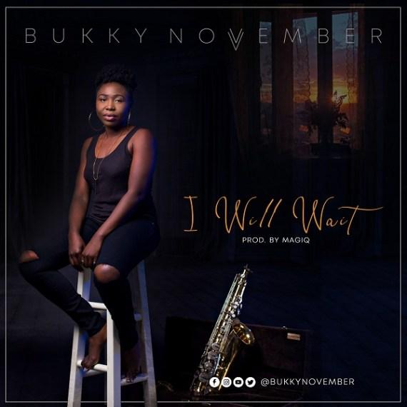 Bukky November | I Will Wait