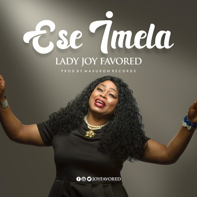 new music by Lady Joy Favored ESE IMELA.