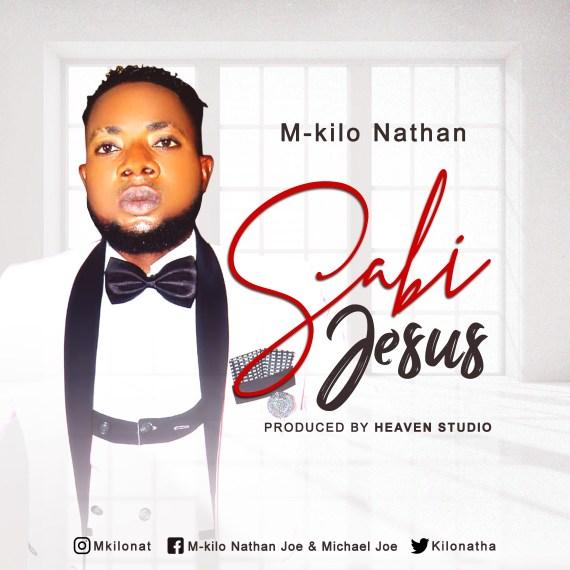 M-kilo Nathan   Sabi Jesus