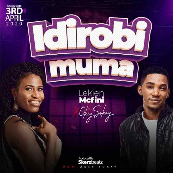 Lekien Mcfini | Idirobimuma | Feat. Okey Sokay