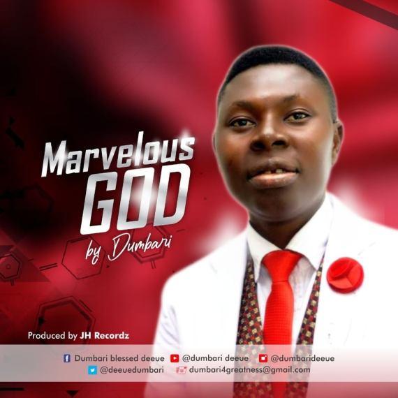 new music by Dumbari MARVELOUS GOD